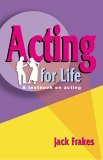 Acting for Life A Textbook on Acting 1st 2005 9781566081078 Front Cover