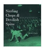 Sizzling Chops and Devilish Spins Ping-Pong and the Art of Staying Alive 2001 9781568582078 Front Cover