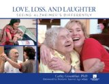 Love, Loss, and Laughter Seeing Alzheimer's Differently 2012 9780762779079 Front Cover