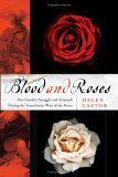 Blood and Roses One Family's Struggle and Triumph During England's Tumultuous Wars of the Roses 2006 9780007148080 Front Cover
