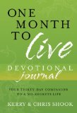 One Month to Live Devotional Journal Your Thirty-Day Companion to a No-Regrets Life 2008 9780307457080 Front Cover