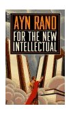 For the New Intellectual The Philosophy of Ayn Rand 1st 1963 Anniversary  9780451163080 Front Cover