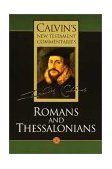 Calvin's New Testament Commentaries : Romans and Thessalonians: Torrance Edition 1st 1995 9780802808080 Front Cover