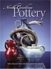 North Carolina Pottery The Collection of the Mint Museums 2004 9780807829080 Front Cover