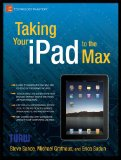Taking Your iPad to the Max 2010 9781430231080 Front Cover
