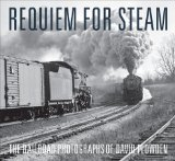 Requiem for Steam The Railroad Photographs of David Plowden 1st 2010 9780393079081 Front Cover