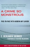 Crime So Monstrous Face-To-Face with Modern-Day Slavery 2009 9780743290081 Front Cover