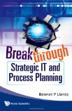 Breakthrough Strategic It and Process Planning 2009 9789814280082 Front Cover