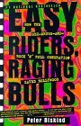 Easy Riders Raging Bulls How the Sex-Drugs-And Rock 'N Roll Generation Saved Hollywood 1st 1999 9780684857084 Front Cover