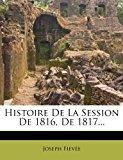 Histoire de la Session de 1816, De 1817 2012 9781279892084 Front Cover