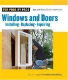 Windows and Doors Installing, Repairing, Replacing 2006 9781561588084 Front Cover