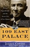 109 East Palace Robert Oppenheimer and the Secret City of Los Alamos 1st 2006 9780743250085 Front Cover