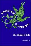 Dominance and Affection The Making of Pets 2004 9780300102086 Front Cover