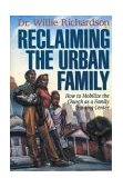 Reclaiming the Urban Family How to Mobilize the Church As a Family Training Center 1996 9780310200086 Front Cover
