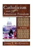 Catholicism and American Freedom A History 2004 9780393326086 Front Cover