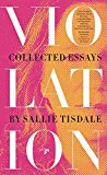 Violation: Collected Essays 2016 9780990437086 Front Cover