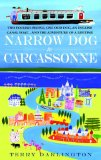 Narrow Dog to Carcassonne Two Foolish People, One Odd Dog, an English Canal Boat... and the Adventure of a Lifetime 2008 9780385342087 Front Cover