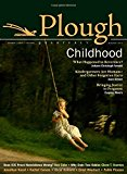Plough Quarterly No. 3 Childhood 2014 9780874866087 Front Cover