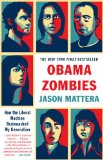 Obama Zombies How the Liberal Machine Brainwashed My Generation 2011 9781439172087 Front Cover