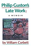 Philip Guston's Late Work A Memoir 1998 9781581952087 Front Cover