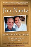 Always by My Side The Healing Gift of a Father's Love 1st 2009 9781592404087 Front Cover