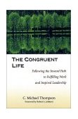 Congruent Life Following the Inward Path to Fulfilling Work and Inspired Leadership 1st 2000 9780787950088 Front Cover