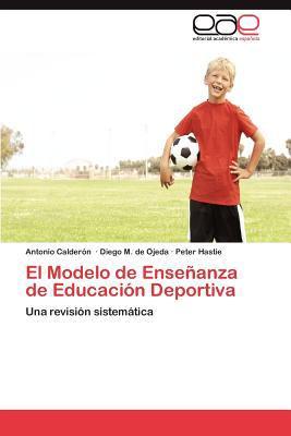 Modelo de Ense�anza de Educaci�n Deportiv 2011 9783846568088 Front Cover