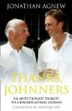 Thanks, Johnners An Affectionate Tribute to a Broadcasting Legend 2010 9780007343089 Front Cover