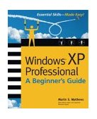 Windows(R) XP Professional A Beginner's Guide 2002 9780072226089 Front Cover