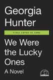 We Were the Lucky Ones A Novel 2017 9780399563089 Front Cover