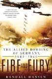Fire and Fury The Allied Bombing of Germany 1942 - 1945 2010 9780451230089 Front Cover