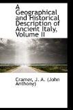 Geographical and Historical Description of Ancient Italy 2009 9781110765089 Front Cover