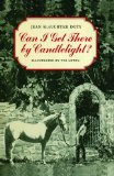 Can I Get There by Candlelight? 2012 9781442486089 Front Cover