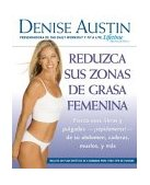Reduzca sus Zonas de Grasa Femenina Lose Pounds and Inches- Fast!- From Your Belly, Hips, Thighs, and More 2004 9781594860089 Front Cover