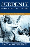 Suddenly-Your World Falls Apart 2007 9781600349089 Front Cover