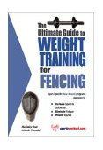 Ultimate Guide to Weight Training for Fencing 2003 9781932549089 Front Cover