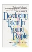 Developing Talent in Young People 1st 1985 9780345315090 Front Cover
