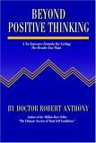 Beyond Positive Thinking A No-Nonsense Formula for Getting the Results You Want 2004 9780975857090 Front Cover