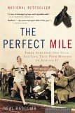 Perfect Mile Three Athletes, One Goal, and Less Than Four Minutes to Achieve It 1st 2005 9780618562091 Front Cover