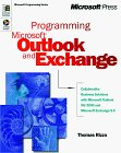 Programming Microsoft Outlook and Microsoft Exchange Build Collaborative Business Solutions with MS Outlook 98-2000 1999 9780735605091 Front Cover