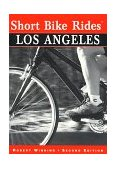 Los Angeles - Short Bike Rides� 2nd 1998 9780762702091 Front Cover