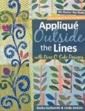 Appliqu� Outside the Lines with Piece O'Cake Designs 2009 9781571206091 Front Cover