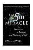 Fifth Miracle The Search for the Origin and Meaning of Life 1st 2000 9780684863092 Front Cover