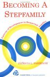 Becoming a Stepfamily Patterns of Development in Remarried Families 1st 1993 Reprint  9780881633092 Front Cover