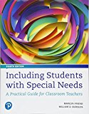 Including Students with Special Needs A Practical Guide for Classroom Teachers, Plus Mylab Education with Pearson EText -- Access Card Package