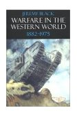 Warfare in the Western World, 1882-1975 1st 2002 9780253215093 Front Cover