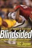 Blindsided Why the Left Tackle Is Overrated and Other Contrarian Football Thoughts 1st 2008 9780470124093 Front Cover