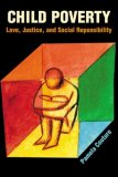 Child Poverty Love, Justice, and Social Responsibility 2007 9780827205093 Front Cover