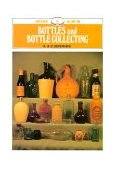 Bottles and Bottle Collecting 2011 9780852632093 Front Cover