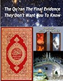 Qu'ran the Final Evidence They Dont Want You to Know 2013 9781490402093 Front Cover